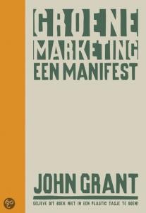 Boek 'Groene Marketing - Een Manifest - John Grant'